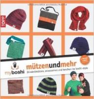 myboshi - mützenundmehr: (kinder)mützen, accessoires und taschen im boshi-style von Thomas Jaenisch / ISBN: 3772467830